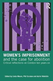 Women's Imprisonment and the Case for Abolition | Linda Moore |