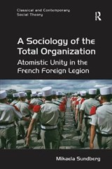 A Sociology of the Total Organization | Mikaela Sundberg |