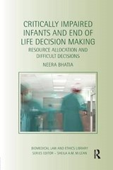 Critically Impaired Infants and End of Life Decision Making | Neera Bhatia |