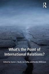What's the Point of International Relations? | Synne L. Dyvik |