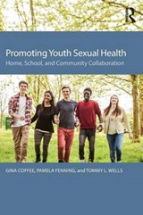 Promoting Youth Sexual Health | Gina Coffee; Pamela Fenning; Tommy L. Wells |