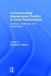 Communicating Interpersonal Conflict in Close Relationships | Jennifer A. Samp |