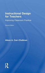 Instructional Design for Teachers | Alison A. Carr-Chellman |