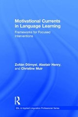 Motivational Currents in Language Learning | Dörnyei, Zoltán ; Henry, Alastair ; Muir, Christine |