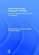 Improving Foreign Language Teaching | Ernesto Macaro; Suzanne Graham; Robert Woore |