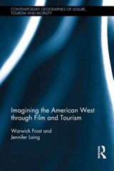 Imagining the American West Through Film and Tourism | Frost, Warwick ; Laing, Jennifer |