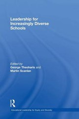 Leadership for Increasingly Diverse Schools | George Theoharis; Martin Scanlan |