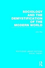 Sociology and the Demystification of the Modern World | REX,  John |