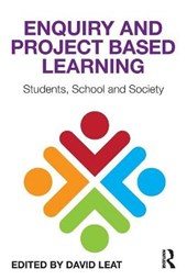 Enquiry and Project Based Learning | David Leat |