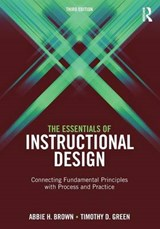 Essentials of Instructional Design | Abbie H Brown |
