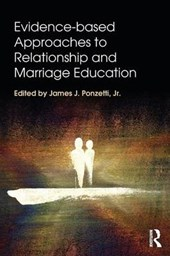 Evidence-Based Approaches to Relationship and Marriage Education | Ponzetti, James J., Jr. |
