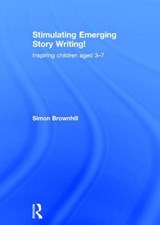 Stimulating Emerging Story Writing! | Simon Brownhill |