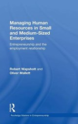 Managing Human Resources in Small and Medium-sized Enterprises | Robert Wapshott; Oliver Mallett |