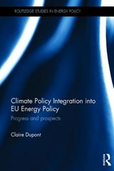 Climate Policy Integration into EU Energy Policy | Claire DuPont |