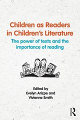 Children As Readers in Children's Literature | ARIZPE,  Evelyn |