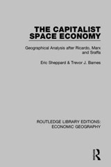 The Capitalist Space Economy | Sheppard, Eric ; Barnes, Trevor J. |
