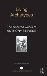 Living Archetypes | Anthony Stevens |