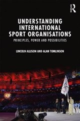 Understanding International Sport Organisations | Lincoln Allison |