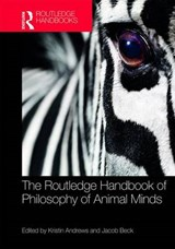 The Routledge Handbook of Philosophy of Animal Minds |  |