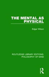 The Mental As Physical | Edgar Wilson |