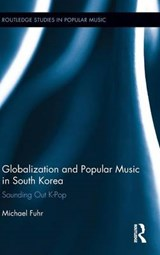 Globalization and Popular Music in South Korea | Michael Fuhr |