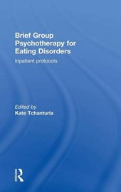 Brief Group Psychotherapy for Eating Disorders | Kate Tchanturia |