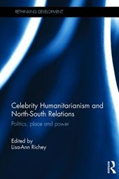 Celebrity Humanitarianism and North-South Relations | Lisa Ann Richey |