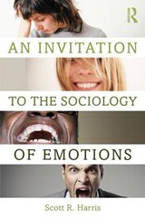An Invitation to the Sociology of Emotions | Scott R. Harris |