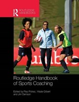Routledge Handbook of Sports Coaching | Paul Potrac |