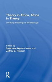 Theory in Africa, Africa in Theory | Stephanie Wynne-Jones |