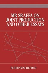 Mr Sraffa on Joint Production and Other Essays | Bertram Schefold |