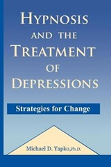 Hypnosis and the Treatment of Depressions | Michael D. Yapko |