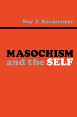 Masochism and the Self | Roy F. Baumeister |