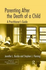 Parenting After the Death of a Child | Jennifer L. Buckle; Stephen J. Fleming |