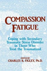 Compassion Fatigue | Charles R. Figley |