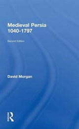 Medieval Persia 1040 - | David Morgan |