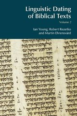 Linguistic Dating of Biblical Texts | Ian Young; Robert Rezetko; Martin Ehrensvard |