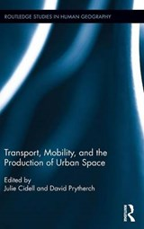 Transport, Mobility, and the Production of Urban Space |  |