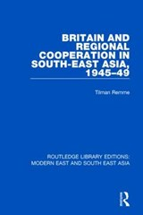 Britain and Regional Cooperation in South-east Asia, 1945-49 | Tilman Remme |