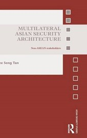 Multilateral Asian Security Architecture | See Seng Tan |