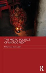The Micro-politics of Microcredit | Mohammad Jasim Uddin |