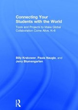 Connecting Your Students With the World | Billy Krakower; Paula Naugle; Jerry Blumengarten |
