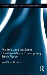 The Ethics and Aesthetics of Vulnerability in Contemporary British Fiction | Jean-michel Ganteau |