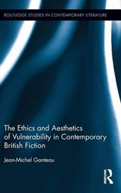 The Ethics and Aesthetics of Vulnerability in Contemporary British Fiction
