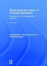 Maximising the Impact of Teaching Assistants | Rob Webster; Anthony Russell; Peter Blatchford |