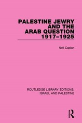Palestine Jewry and the Arab Question 1917-1925