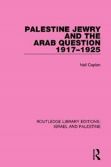 Palestine Jewry and the Arab Question 1917-1925 | Neil Caplan |