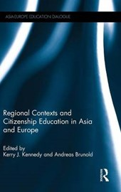 Regional Contexts and Citizenship Education in Asia and Europe | Kerry J. Kennedy |