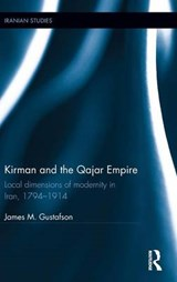 Kirman and the Qajar Empire | James M. Gustafson |