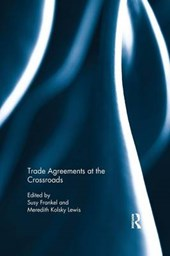 Trade Agreements at the Crossroads